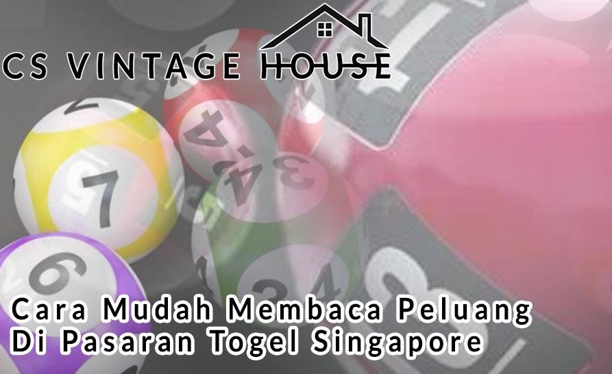 Togel Singapore - Cara Mudah Membaca Peluang - Csvintagehouse